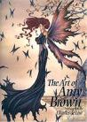 Art of Amy Brown Vol 1 by Amy Brown