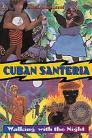 Cuban Santeria by Raul J Canizares