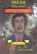 Dream your Lucky Lottery Numbers by Raul Canizares