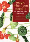 Magic When You Need It by Judika Illes