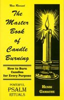 Master Book of Candle Burning, Psalm Rituals  by Henri Gamac