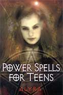 Power Spells for Teens by Alyra