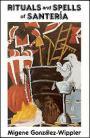 Rituals & Spells Of Santeria   by Gonzalez-wippler