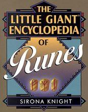 Runes, Little Giant Encyclopedia  by Sirona Knight
