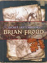 Secret Sketchbooks of Brian Froud by Brian Froud